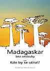 Madagaskar bez cestovky aneb Kdo by se utíral?