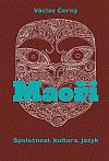 Maoři: Společnost, kultura, jazyk