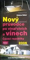 Nový kapesní průvodce po vinařstvích a vínech České republiky 2006