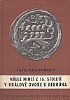 Nález mincí z 15. století v Králově Dvoře u Berouna