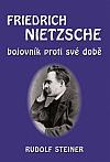 Fridrich Nietzsche - bojovník proti své době