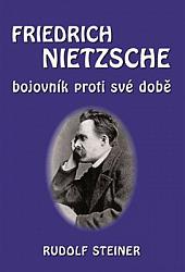Fridrich Nietzsche - bojovník proti své době obálka knihy