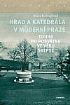 Hrad a katedrála v moderní Praze