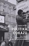 Politika odkazu: Jan Palach a Oskar Brüsewitz jako političtí mučedníci