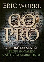 GO PRO - 7 kroků jak se stát profesionálem v síťovém marketingu