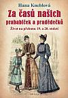 Za časů našich prababiček a pradědečků – Život na přelomu 19. a 20. století
