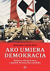 Ako umiera demokracia: Hitlerov nástup k moci a úpadok Weimarskej republiky