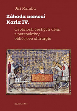 Záhada nemoci Karla IV.: Osobnosti českých dějin z perspektivy obličejové chirurgie