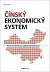 Čínský ekonomický systém: Tržní ekonomika, či státní kapitalismus?