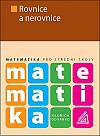 Matematika pro SŠ - Rovnice a nerovnice