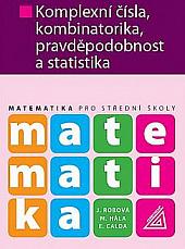 Matematika pro SŠ - Komplexní čísla, kombinatorika, pravděpodobnost a statistik obálka knihy