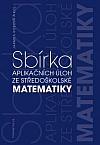 Sbírka aplikačních úloh ze středoškolské matematiky