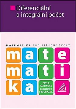 Matematika pro SŠ - Diferenciální a integrální počet obálka knihy