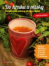 Do hrnku a misky – Dehydrované pokrmy zdravě a chutně