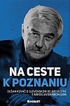 Na ceste k poznaniu: Dušan Kováč o slovenskom dejepisectve s Miroslavom Michelom