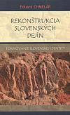 Rekonštrukcia slovenských dejín : formovanie slovenskej identity