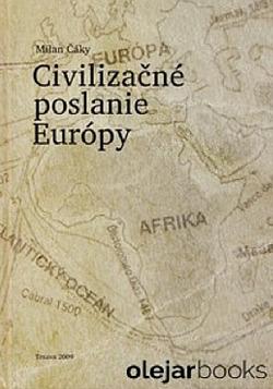 Civilizačné poslanie Európy: O vplyve Európy na civilizačné premeny vo významných regiónoch sveta obálka knihy