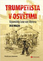 Trumpetista v Osvětimi – Vzpomínky Lexe van Werena