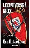 Lucemburská krev: příběh Prokopa a Jošta Lucemburského