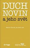 Duch novin a jeho svět: Kapitoly z dějin českého myšlení o médiích 1918–1938