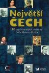 Největší Čech: 100 nejvýznamnějších osobností Čech, Moravy a Slezska