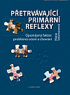Přetrvávající primární reflexy - opomíjený faktor problémů učení a chování