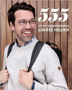 555 – Výlety s Gastromapou Lukáše Hejlíka obálka knihy