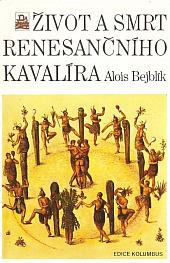 Život a smrt renesančního kavalíra