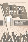 S ľudom a pre ľud: Cesty k demokracii na Slovensku za monarchie a prvej republiky