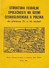 Struktura feudální společnosti na území Československa a Polska do přelomu 15. a 16. století