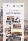 Na cestách: Antológia ruských autorov