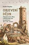 Objevení dějin: Dějepisectví, fikce a historický čas na přelomu 18. a 19. století