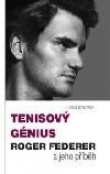 Tenisový génius Roger Federer: a jeho příběh