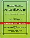Maďarizácia a pomaďarčovanie s osobitným zreteľom na naše mestá