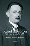 Karel Absolon: Objevitel, manažer, vědec