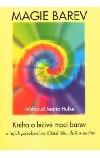 Magie barev - Kniha o léčivé moci barev a jejich působení na tělo, duši i ducha obálka knihy