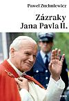 Zázraky Jana Pavla II.