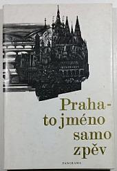 Praha - to jméno samo zpěv obálka knihy