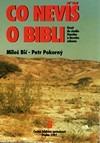 Co nevíš o Bibli. Úvod do studia Starého a Nového zákona