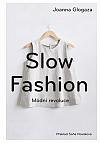 Slow fashion: Módní revoluce
