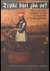 Trpké býti zdá se? Víno a vinařství v českých zemích ve středověku a v raném novověku - sborník příspěvků z konference