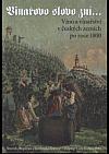 Vinařovo slovo zní... – Víno a vinařství v českých zemích po roce 1800