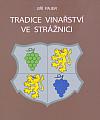 Tradice vinařství ve Strážnici