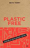 Plastic Free aneb Jak se zbavit plastů v životě