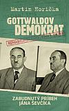 Gottwaldov demokrat - Zabudnutý príbeh Jána Ševčíka