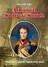 Admirál Sidney Smith: Muž, který změnil Napoleonův osud