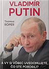 Vladimír Putin: Uvedomujete si vôbec, čo ste porobili?