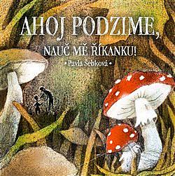 Ahoj podzime, nauč mě říkanku! obálka knihy