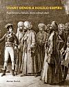 Vivant Denon a kouzlo empíru: Napoleonova hvězda, která oživuje duši