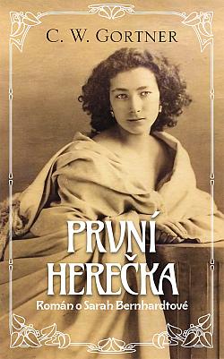 První herečka - Román o Sarah Bernhardtové obálka knihy